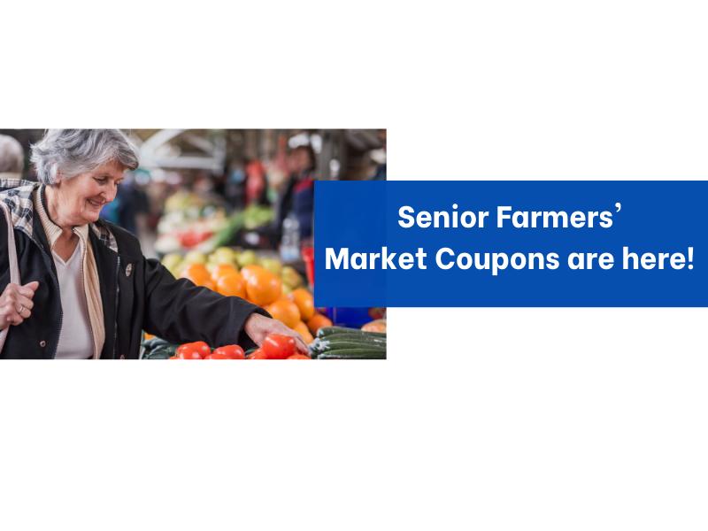 Fresh Summer Produce Available with the Senior Farmers' Market Nutrition Program!